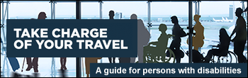 Take Charge of Your Travel: A Guide for Persons with Disabilities